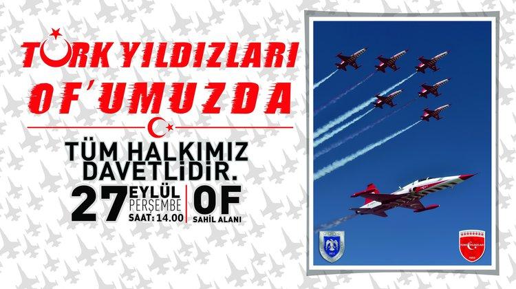 Türk Yıldızları Of semalarında uçacak
