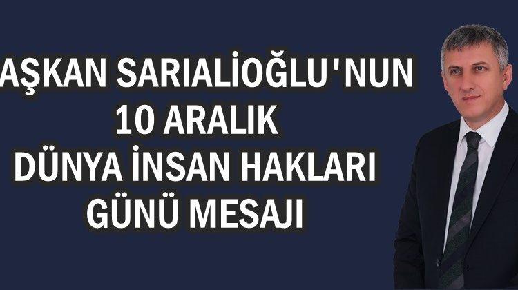 """Başkan Sarıalioğlu'nun """"10 Aralık Dünya İnsan Hakları Günü"""" mesajı"""