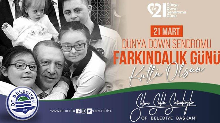 Başkan Sarıalioğlu'ndan Down Sendromu Farkındalık Günü Mesajı