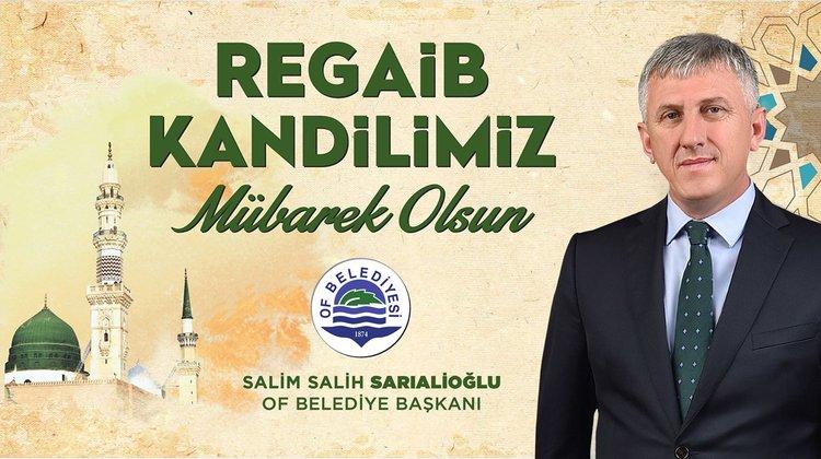 """Başkan Sarıalioğlu, """"Regaib Kandilimiz Mübarek Olsun"""""""