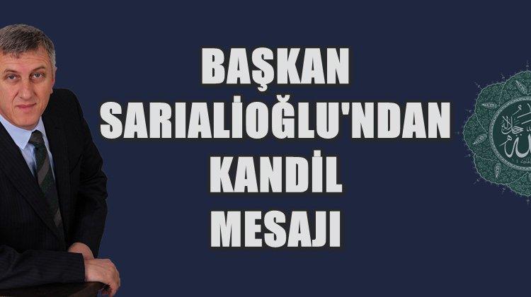 Başkan Sarıalioğlu'ndan kandil mesajı!