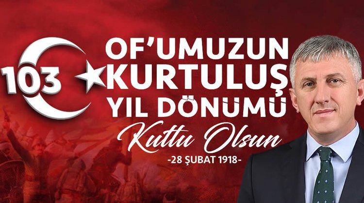 Başkan Sarıalioğlu'nun Tarihi Şanlı Of Direnişinin 103'üncü yıldönümü mesajı